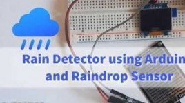 Rain Detector Using Arduino and Raindrop Sensor