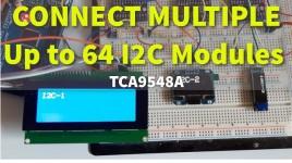 Connect Up to 64 I2C Modules – TCA9548A I2C Multiplexer Module