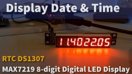 Arduino Display Date & Time on MAX7219 8-digit Digital LED Display Using RTC DS1307
