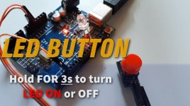Arduino LED – Hold Button 3s to Turn ON & 3s to Turn OFF